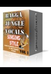 Ragga Jungle Vocals - Singing Style VOL 1