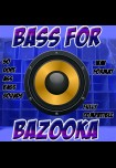 BASS FOR BAZOOKA VOL 1