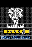 BIZZY B - LOVE YOUR LIFE ( WAV + MP3 )