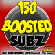 150 Boosted Subz by ( Bizzy B  )